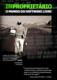 Linux: Documentário: INPROPRIETÁRIO: O Mundo do Software Livre.